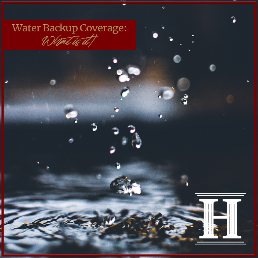water-backup-coverage-what-is-it-hitchings-insurance-agency