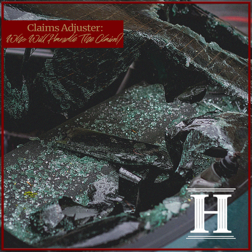 Claims Adjuster: Who Will Handle The Claim?