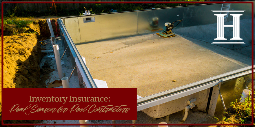 Inventory Insurance is known as Peak Season for Pool Contractors