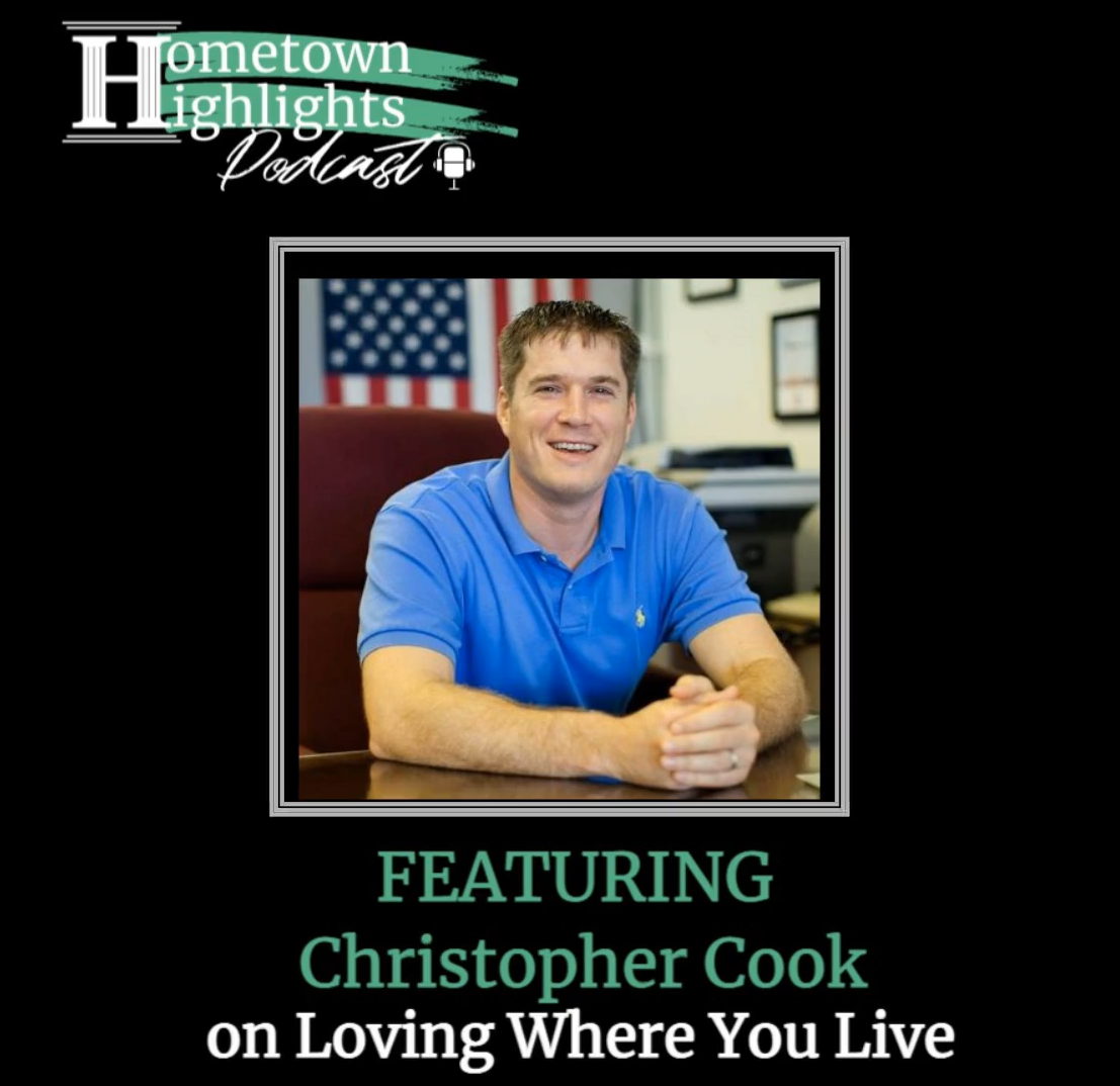 Episode 8: Loving Where You Live with Christopher Cook | Hometown Highlights Podcast
