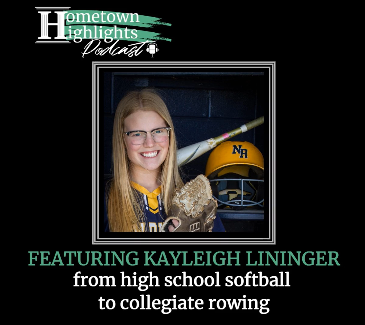 Episode 12: High School Softball & Collegiate Rowing with Kayleigh Lininger  | Hometown Highlights Podcast